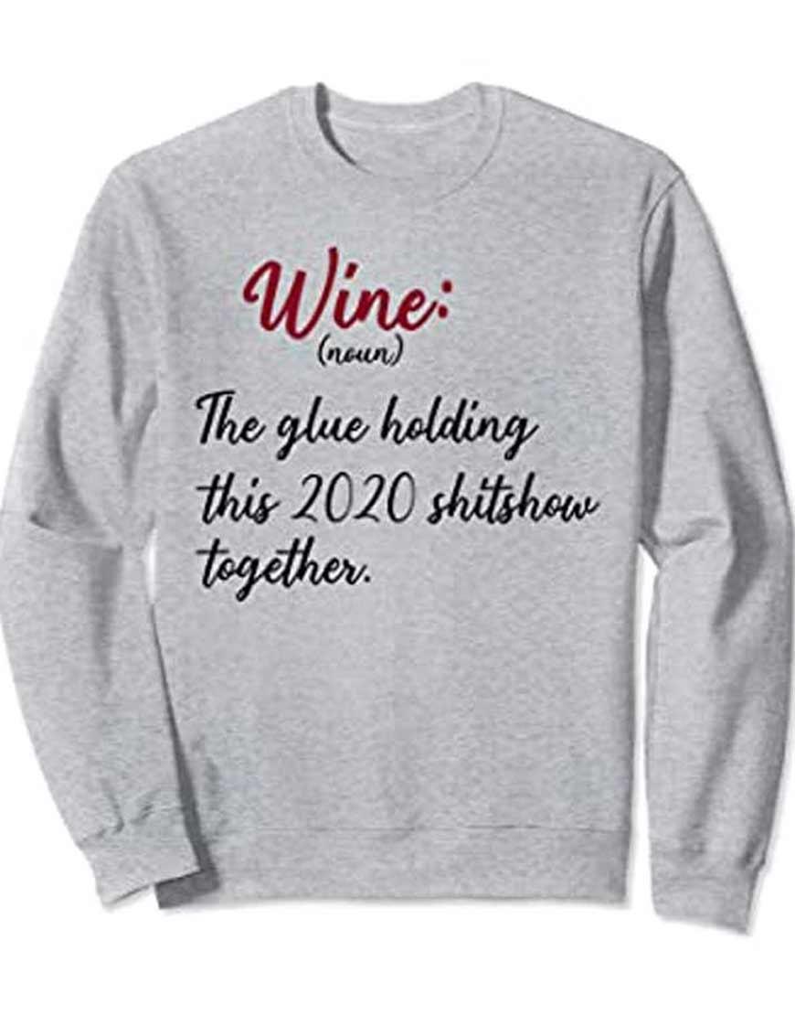 Wine-The-Glue-Holding-This-2020-Shitshow-Sweatshirt