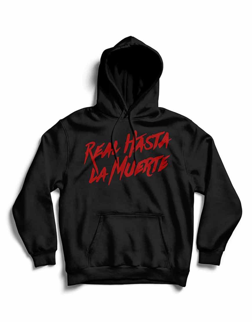 real-hasta-la-muerte-hoodie